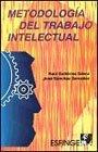 Metodología del trabajo intelectual - Raúl Gutierrez Saenz
